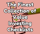 The Finest Collection of Value Investing Checklists